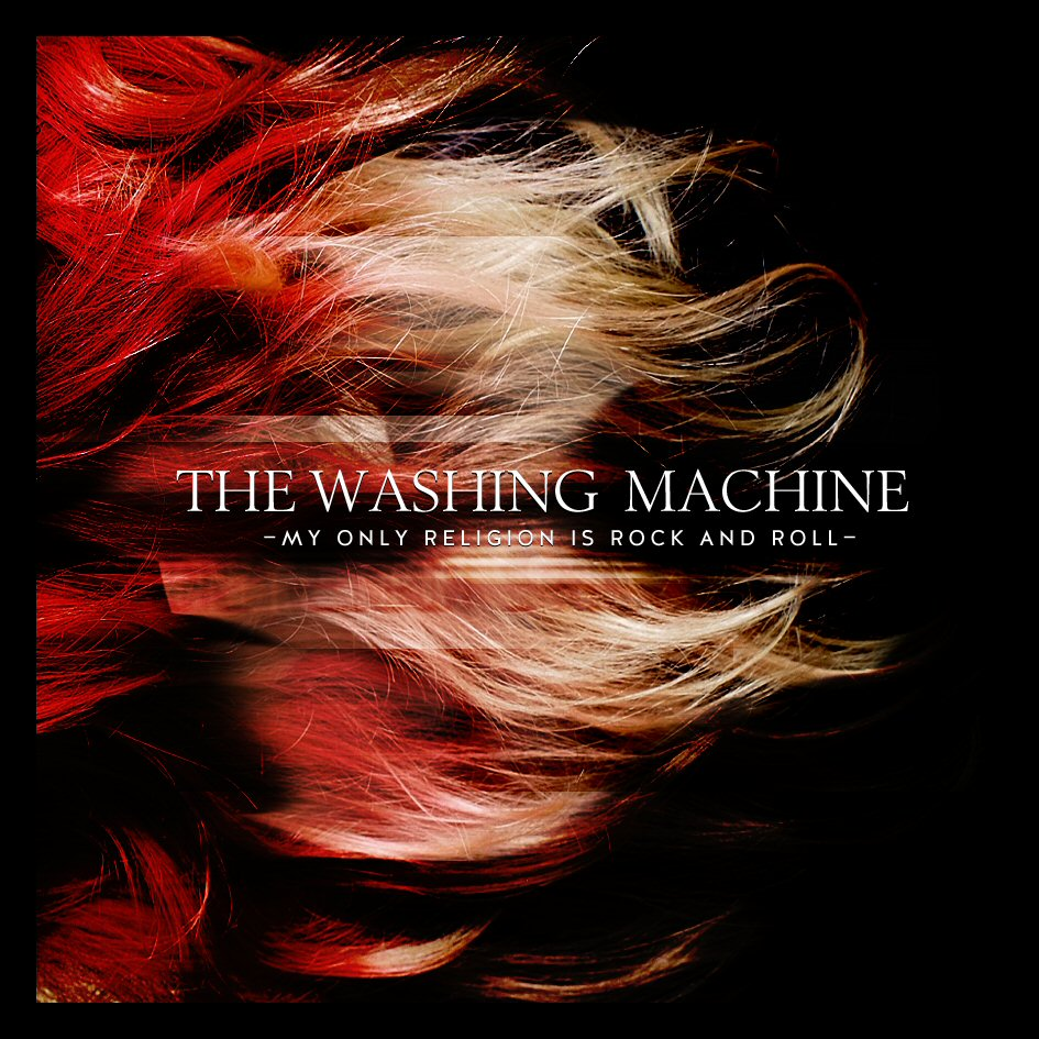 The_Washing_Machine_-_My_Only_Religion_Is_Rock_N_Roll