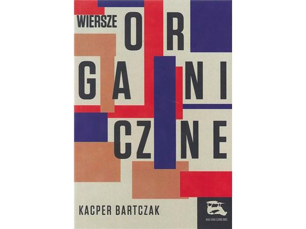 Bartczak_Wiersze_organiczne